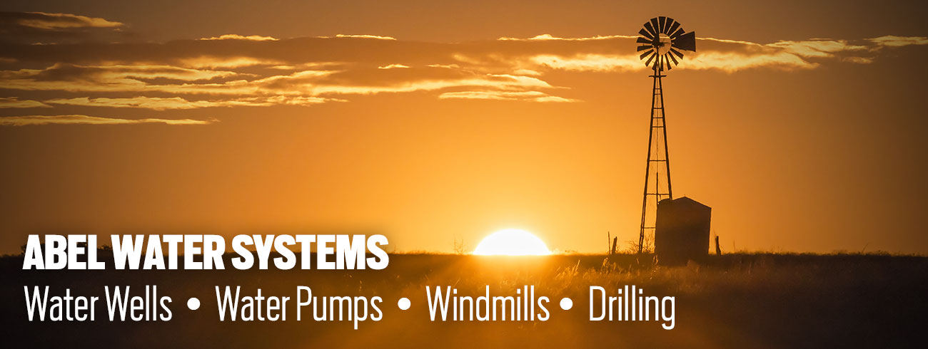 Abel Water Systems - Water Wells - Water Pumps - Windmills - Water Tanks